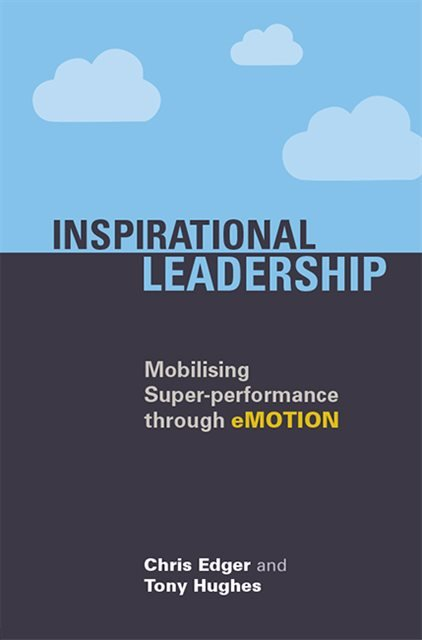 Inspirational Leadership - Mobilising Super-performance through eMOTION
