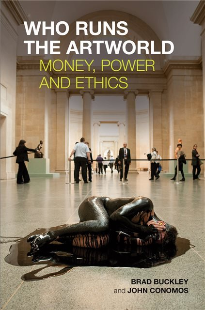 Who Runs the Artworld: Money, Power and Ethics