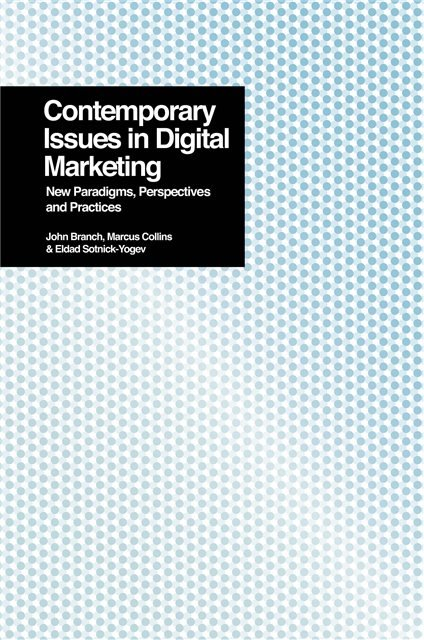 Contemporary Issues in Digital Marketing - New Paradigms, Perspectives, and Practices