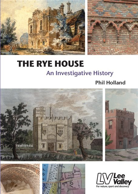 The Rye House: An Investigative History