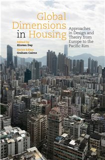 Global Dimensions in Housing: Approaches in Design and Theory from Europe to the Pacific Rim