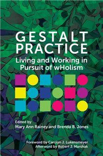 Gestalt Practice: Living and Working in Pursuit of wHolism