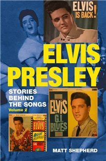 Elvis Presley: Stories Behind the Songs Volume 2