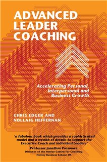 Advanced Leader Coaching: Accelerating Personal, Interpersonal and Business Growth