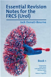 Essential Revision Notes for FRCS (Urol) - Book 1