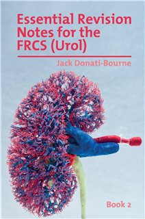 Essential Revision Notes for FRCS (Urol) – Book 2