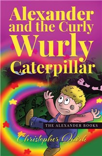 Alexander and the Curly Wurly Caterpillar