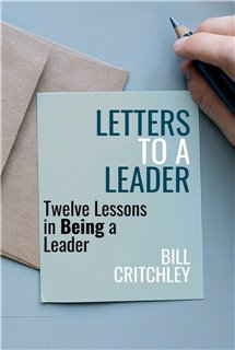 Letters to a Leader: Twelve Lessons in Being a Leader
