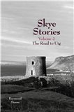 Skye Stories Volume 2: The Road to Uig