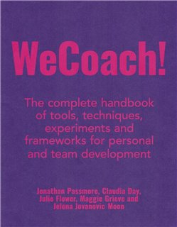 WeCoach! The complete handbook of tools, techniques, experiments and frameworks for personal and team development